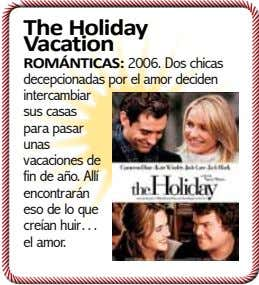 The Vacation Holiday ROMÁNTICAS: 2006. Dos chicas decepcionadas por el amor deciden intercambiar sus casas