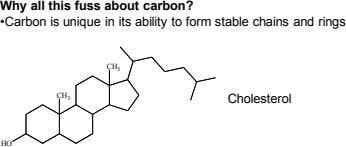 Why all this fuss about carbon? •Carbon is unique in its ability to form stable