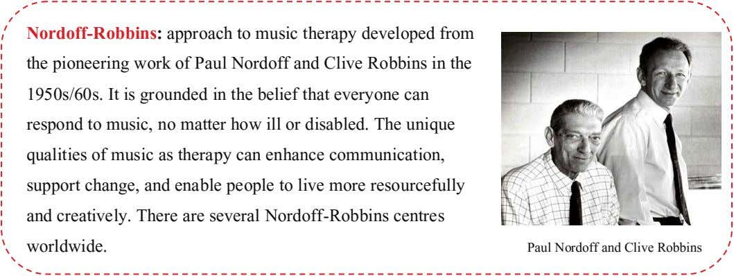 Nordoff-Robbins: approach to music therapy developed from the pioneering work of Paul Nordoff and Clive