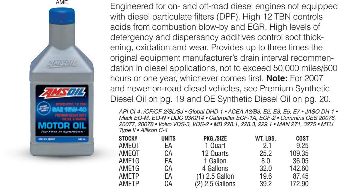 AME Engineered for on- and off-road diesel engines not equipped with diesel particulate filters (DPF). High