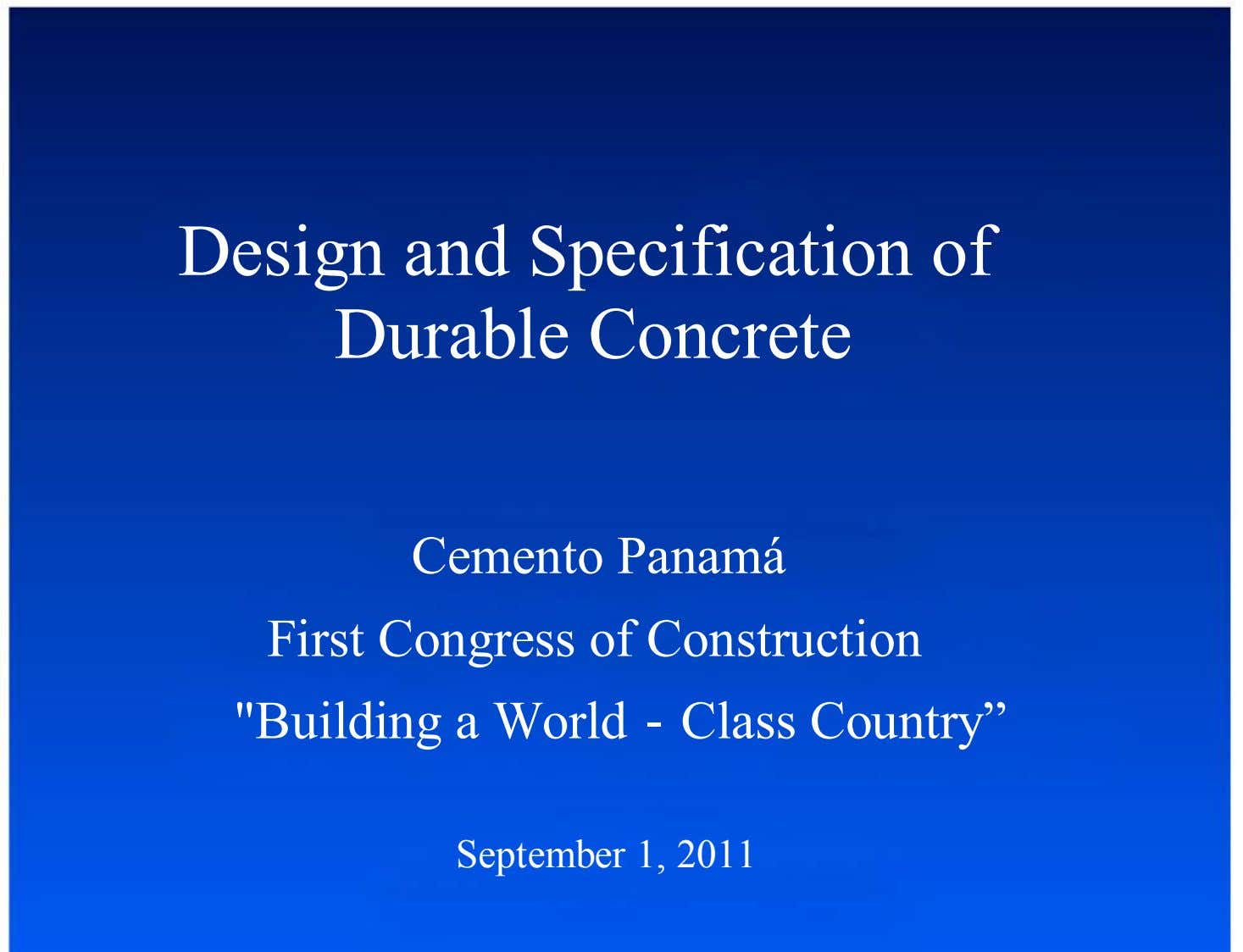 "Design and Specification of Durable Concrete Cemento Panamá First Congress of Construction ""Building a World‐"
