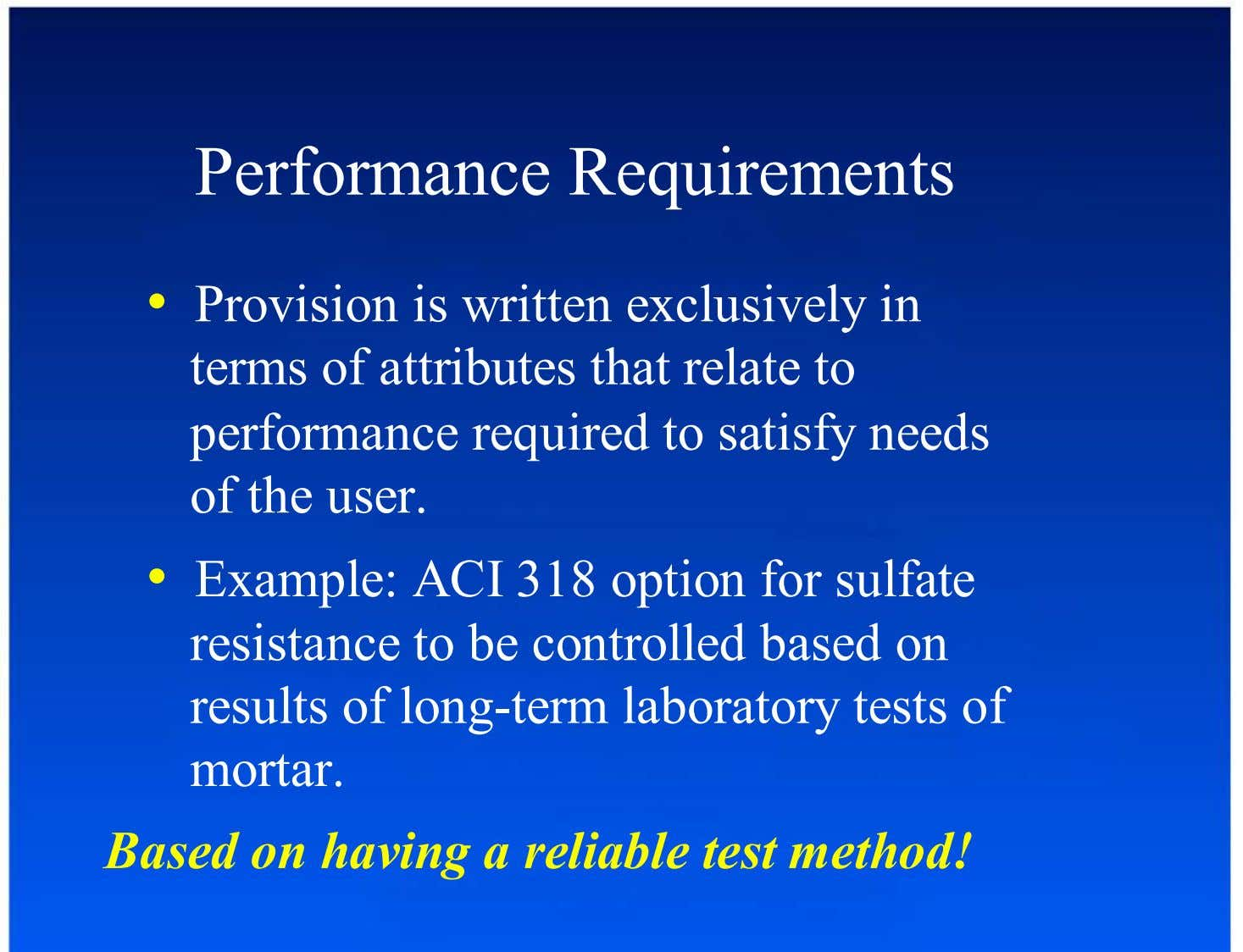 Performance Requirements •  Provision is written exclusively in terms of attributes that relate to performance