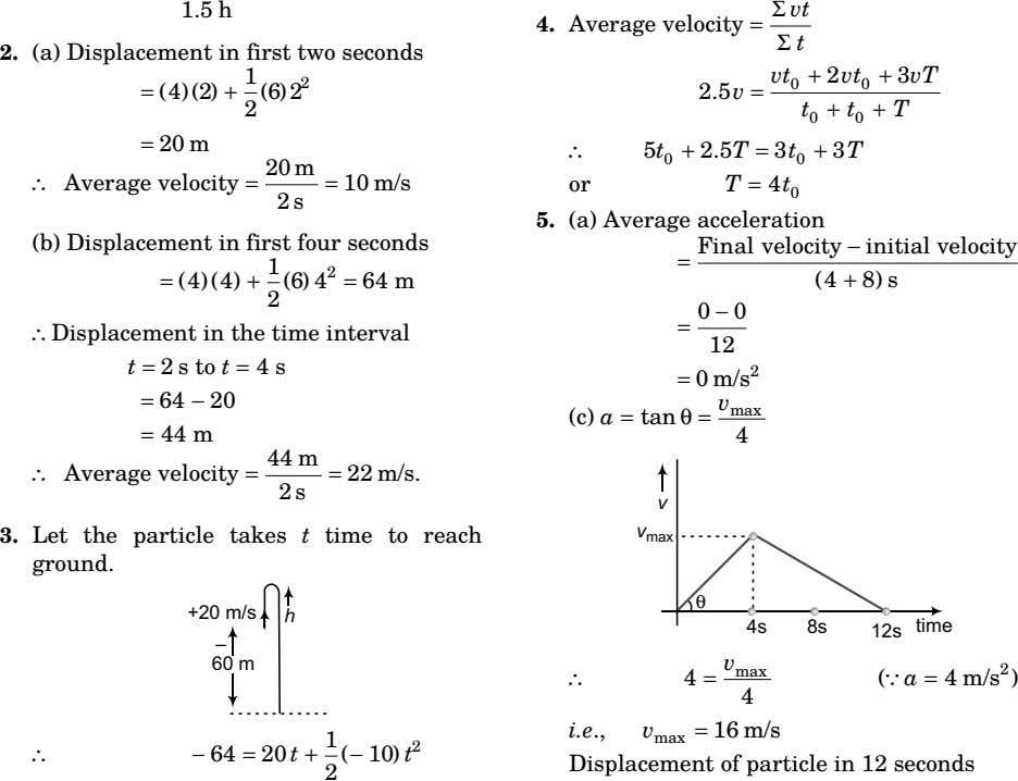 1.5 h vt 4. Average velocity = Σ Σ t 2. (a) Displacement in first