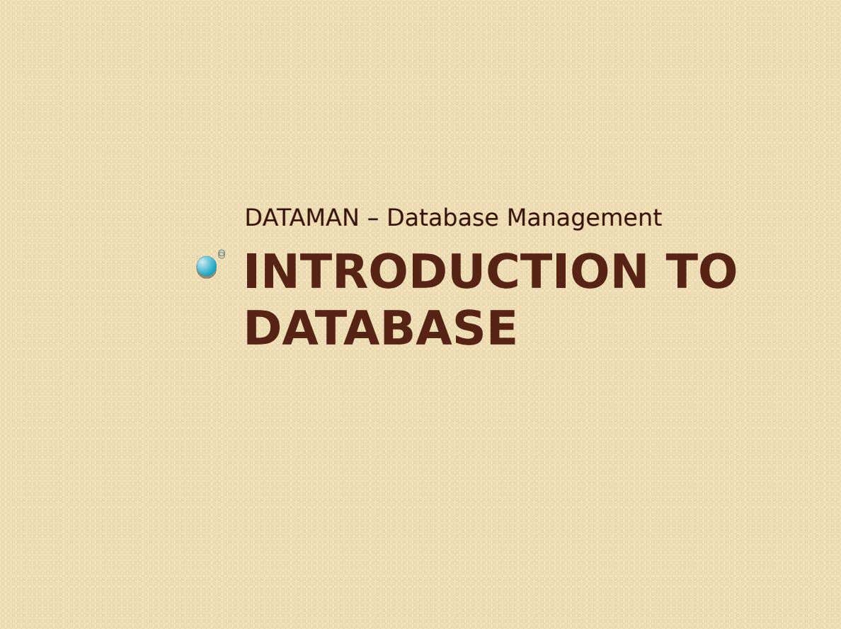 DATAMAN – Database Management INTRODUCTION TO DATABASE