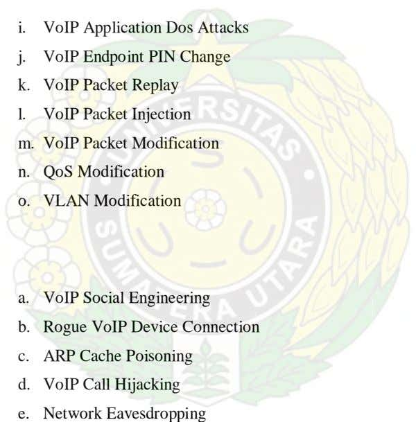 i. VoIP Application Dos Attacks j. VoIP Endpoint PIN Change k. VoIP Packet Replay l.