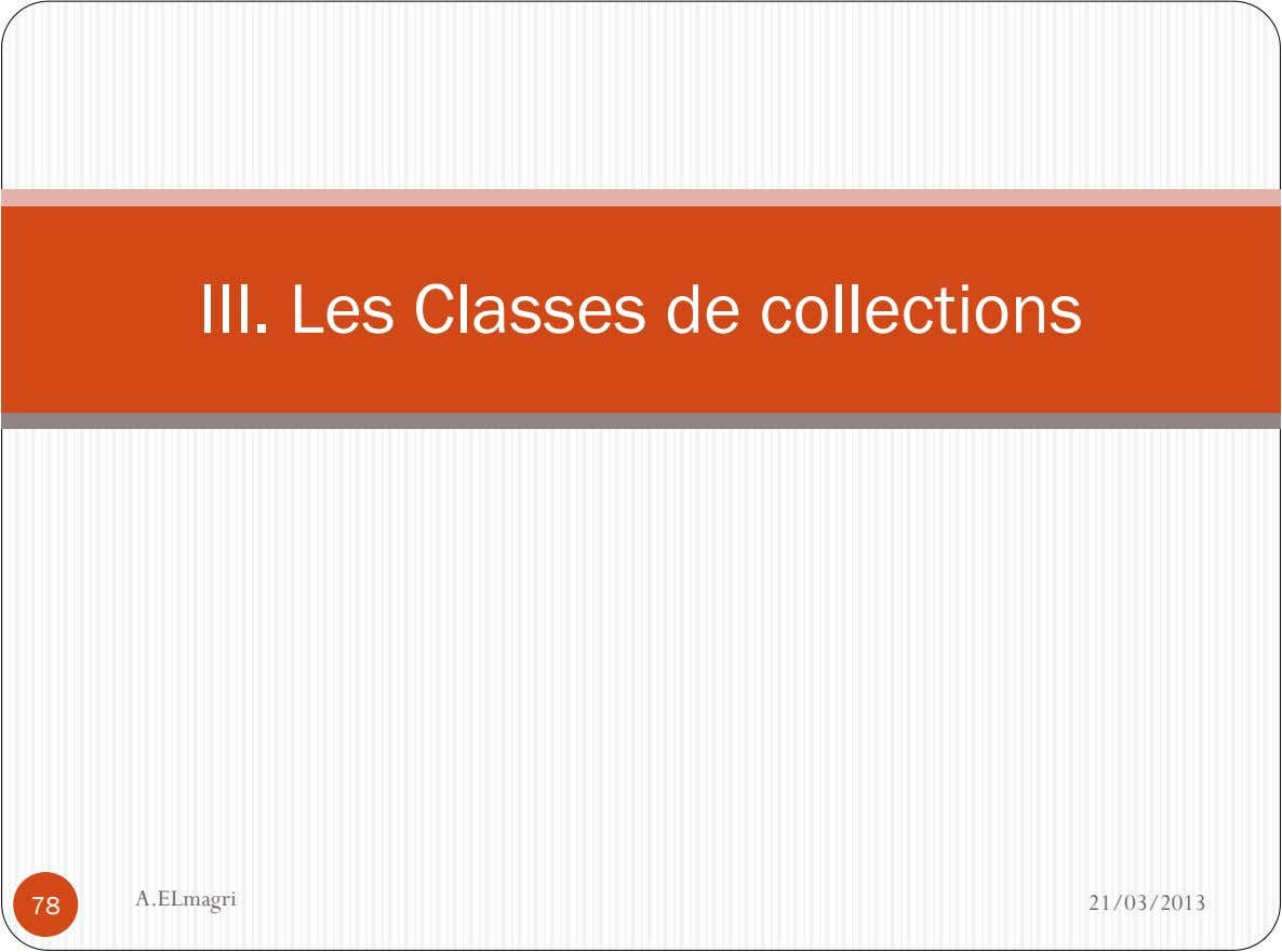 III. Les Classes de collections A.ELmagri 78 21/03/2013