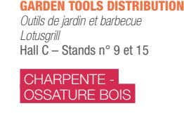 GARDEN TOOLS DISTRIBUTION Outils de jardin et barbecue Lotusgrill Hall C – Stands n° 9