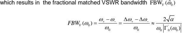 which results in the fractional matched VSWR bandwidth FBW (  ) V 0 