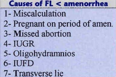 -C-*_r-elgf EL_S_e-llg.r,_q_nh_er 1- Miscalculation 2-Pregnant on period of amen. 3- Missed abortion 4- IUGR 5-
