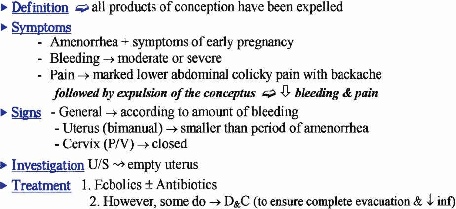 > Definition oall products of conception have been expelled > Symptoms - Amenorrhea + symptoms
