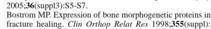 Bostrom MP. Expression of bone morphogenetic proteins in fracture healing. Clin Orthop Relat Res 1998; 355