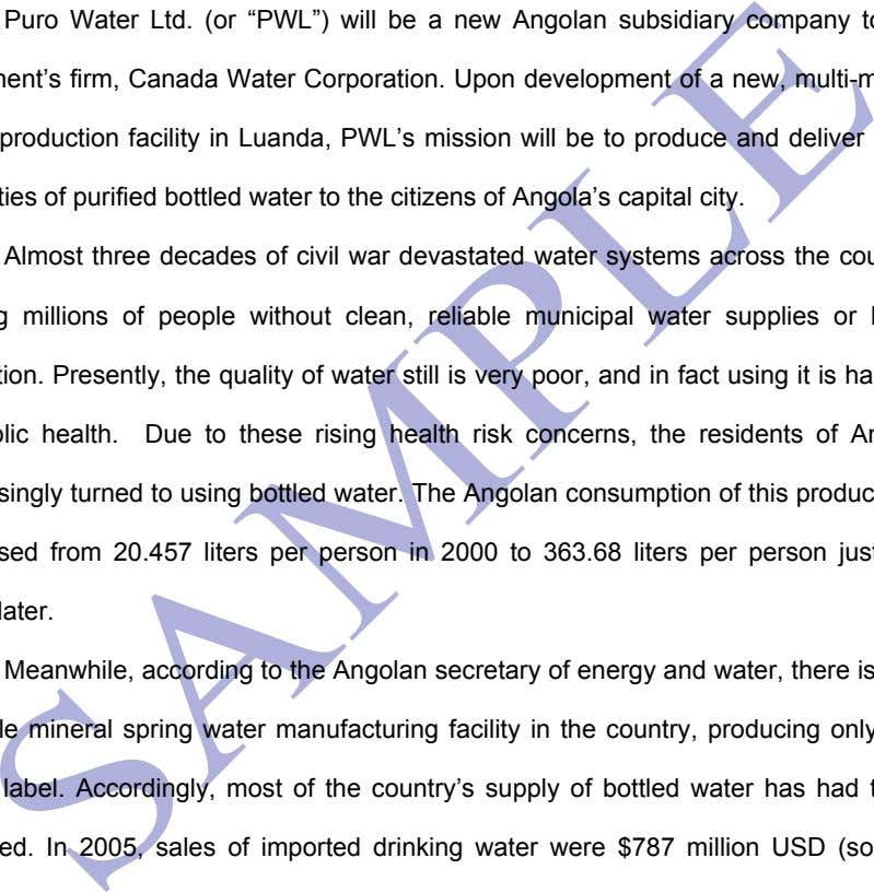 "PURIFIED BOTTLED WATER IN ANGOLA INTRODUCTION TO THE VENTURE Puro Water Ltd. (or ""PWL"") will be"