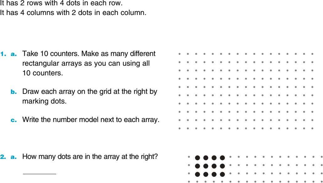 It has 2 rows with 4 dots in each row. It has 4 columns with