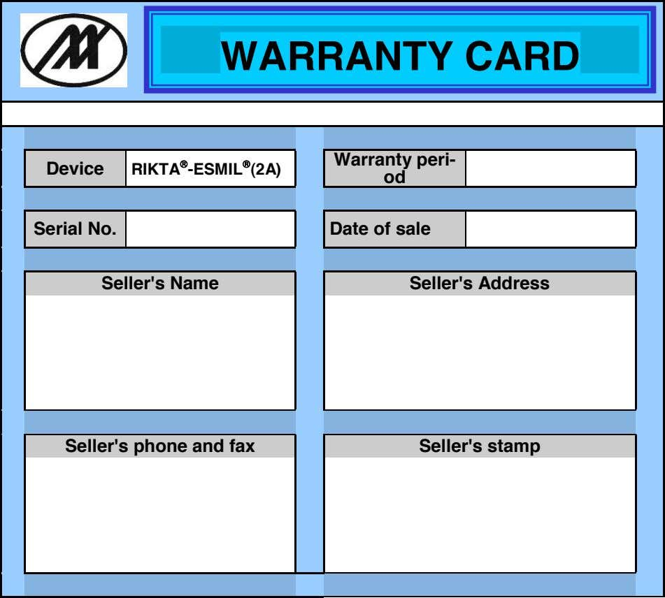 WARRANTY CARD Warranty peri- Device RIKTA -ESMIL (2A) od Serial No. Date of sale Seller's