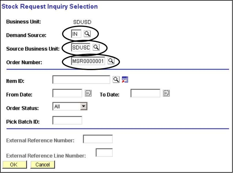 Selection search panel. Stock Request Inquiry Selection Step Field Name   Information to Enter