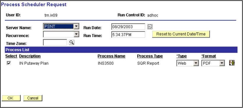 • Storage Location Select RUN. Process Scheduler Request Step Field Name Information to Enter 3.4 Server