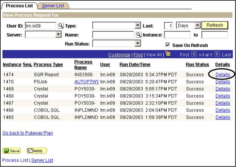 DWA Project Inventory Putaway Plan Select Process Monitor hyperlink. Process List Select the Details hyperlink. 65