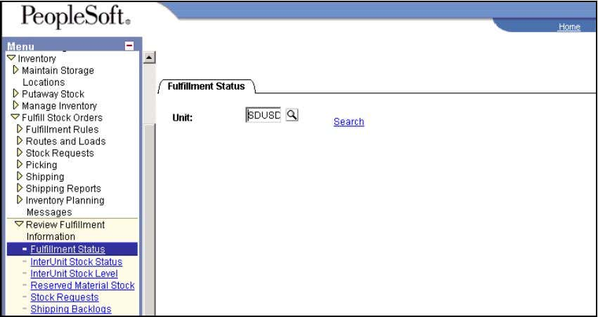 Information Fulfillment Status Fulfillment Status Click Search hyperlink. Fulfillment Status Order Selection