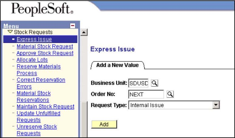 Orders Stock Requests Express Issue Express Issue Step Field Name Information to Enter 2.1