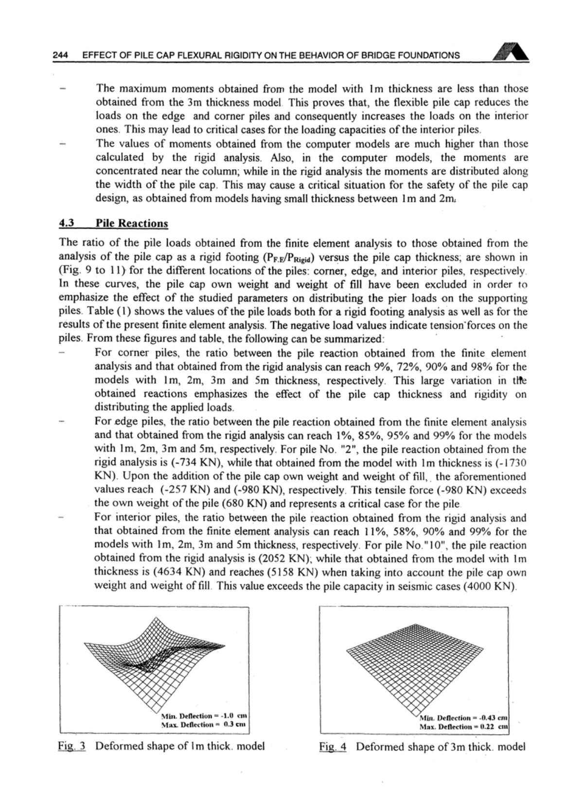 244 EFFECT OF PILE CAP FLEXURAL RIGIDITY ON THE BEHAVIOR OF BRIDGE FOUNDATIONS - The
