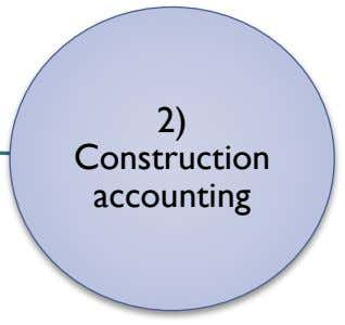 2) Construction accounting