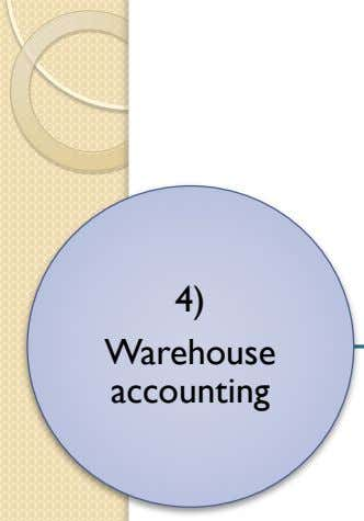 4) Warehouse accounting