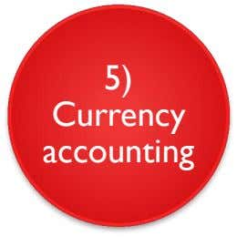 5) Currency accounting