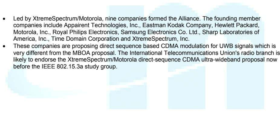 • Led by XtremeSpectrum/Motorola, nine companies formed the Alliance. The founding member companies include Appairent
