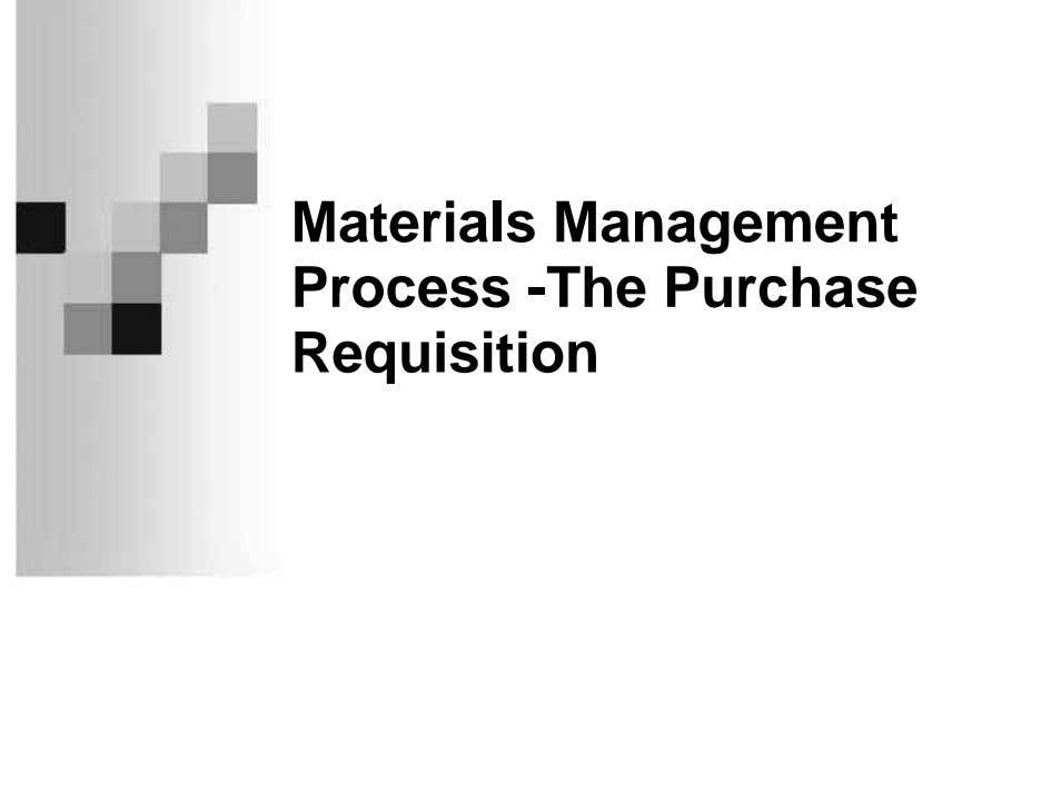 Materials Management Process -The Purchase Requisition