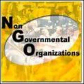 Agenda for the day • What is an NGO? • History-International and India • Types of