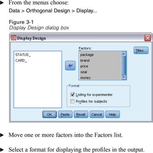 E From the menus choose: Data > Orthogonal Design > Display Figure 3-1 Display Design