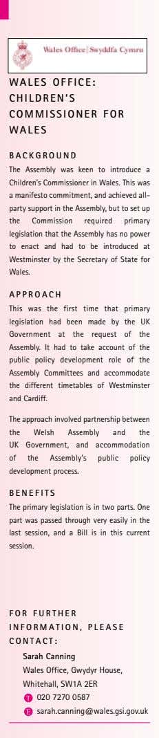WALES OFFICE: CHILDREN'S COMMISSIONER FOR WALES BACKGROUND The Assembly was keen to introduce a