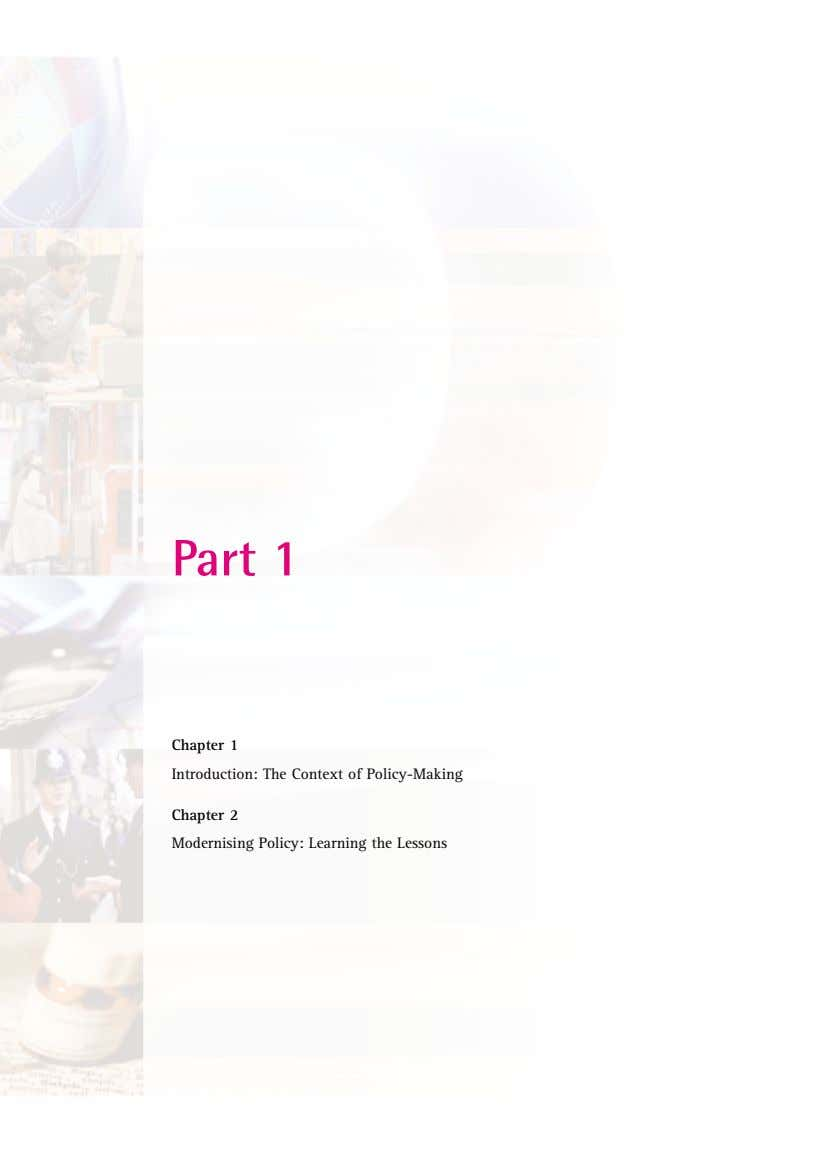 Part 1 Chapter 1 Introduction: The Context of Policy-Making Chapter 2 Modernising Policy: Learning the
