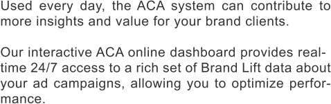 Used every day, the ACA system can contribute to more insights and value for your