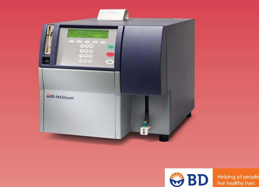 BD FACSCount ™ System An easy-to-use and complete system for cost-effective monitoring of HIV/AIDS