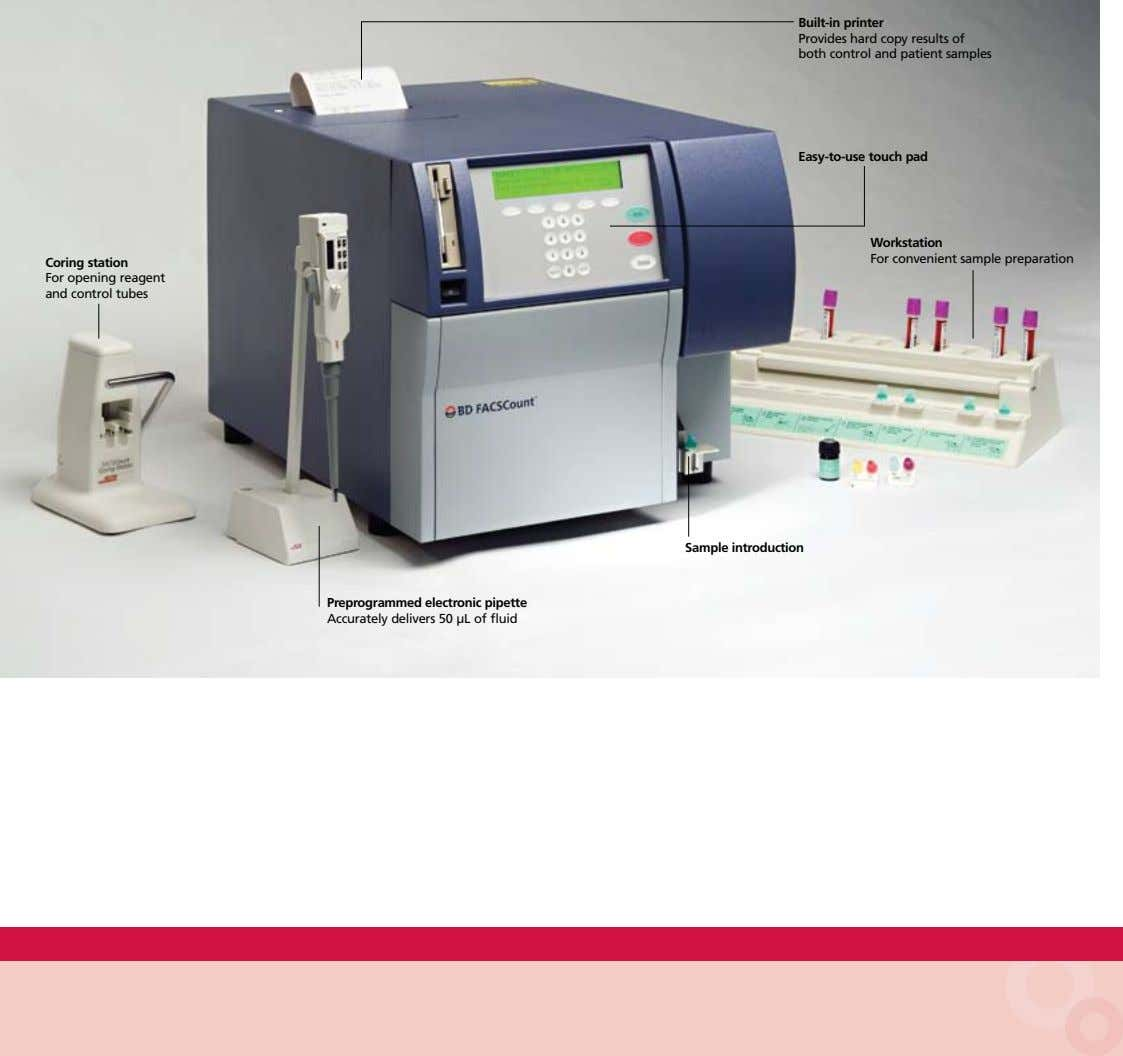 Built-in printer Provides hard copy results of both control and patient samples Easy-to-use touch pad