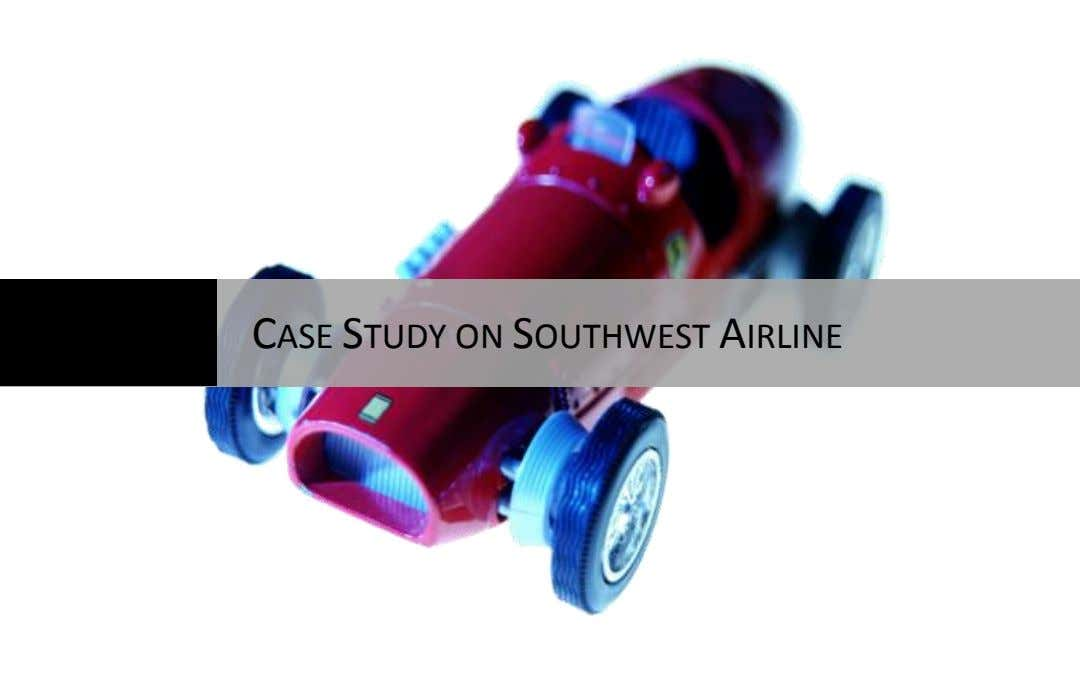CASE STUDY ON SOUTHWEST AIRLINE