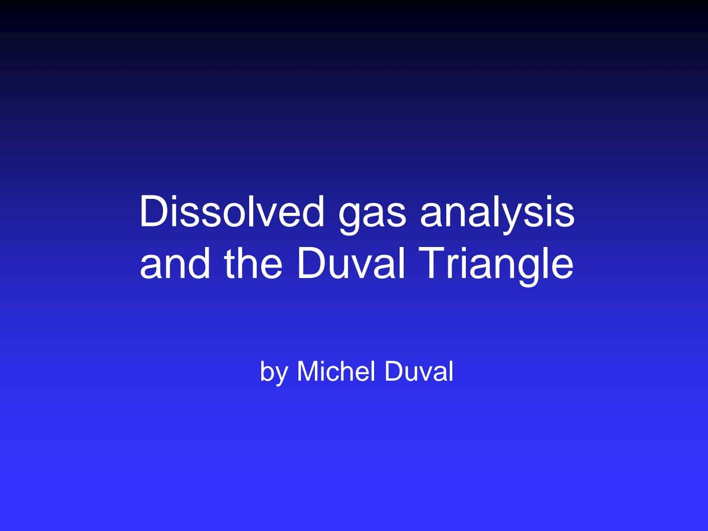 Dissolved gas analysis and the Duval Triangle by Michel Duval