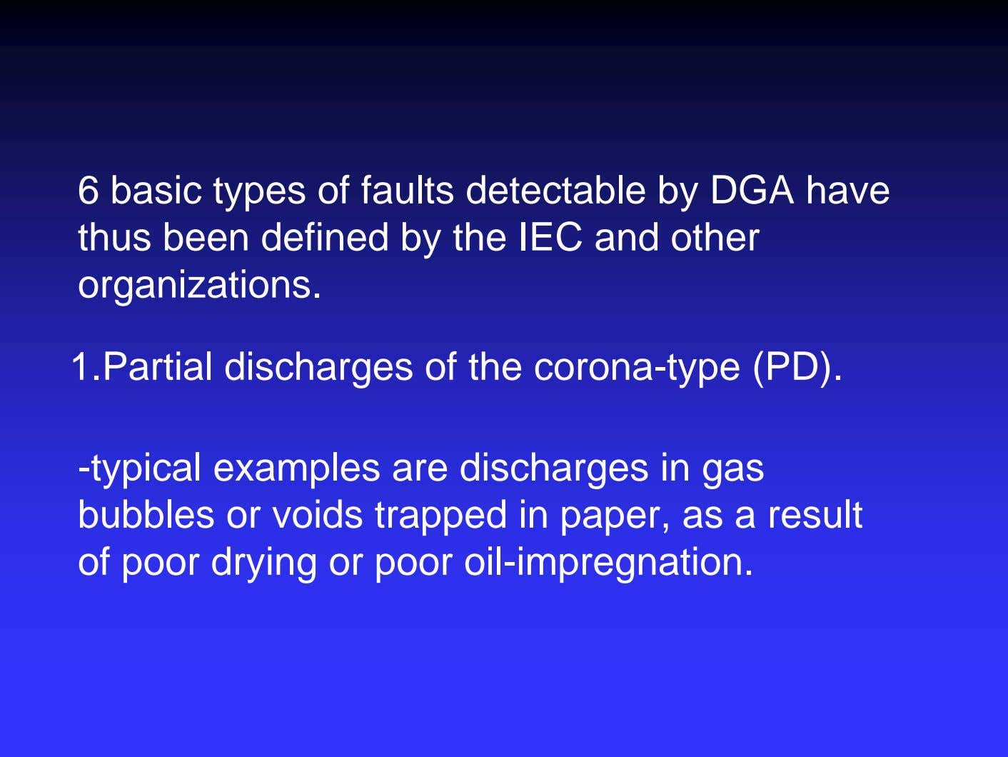 6 basic types of faults detectable by DGA have thus been defined by the IEC