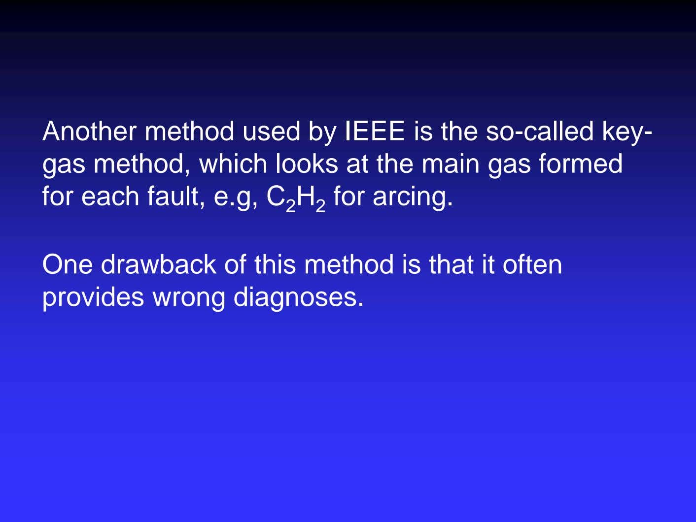 Another method used by IEEE is the so-called key- gas method, which looks at the