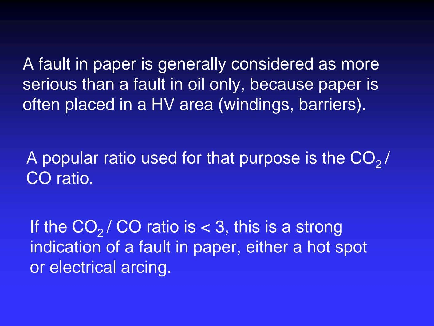 A fault in paper is generally considered as more serious than a fault in oil