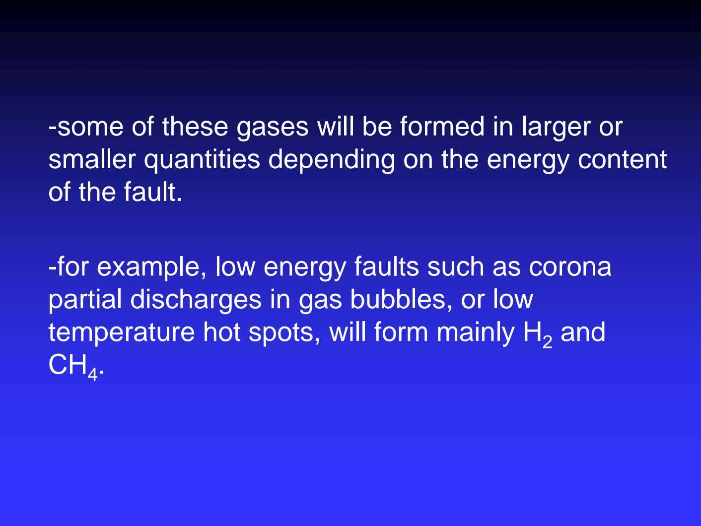 -some of these gases will be formed in larger or smaller quantities depending on the
