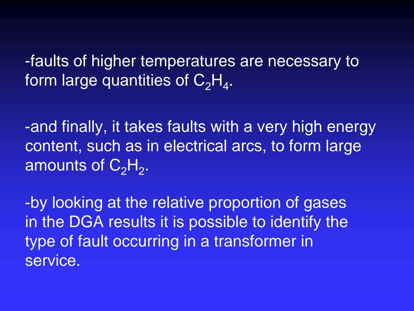 -faults of higher temperatures are necessary to form large quantities of C 2 H 4