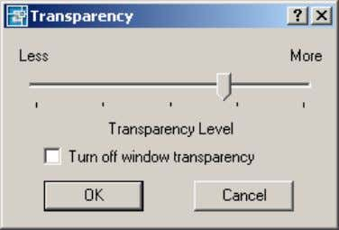 offering improved display performance on some systems. Figure 9. Transparency control dialog