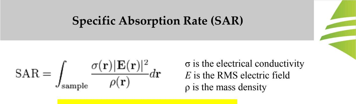 Specific Absorption Rate (SAR) σ is the electrical conductivity E is the RMS electric field ρ