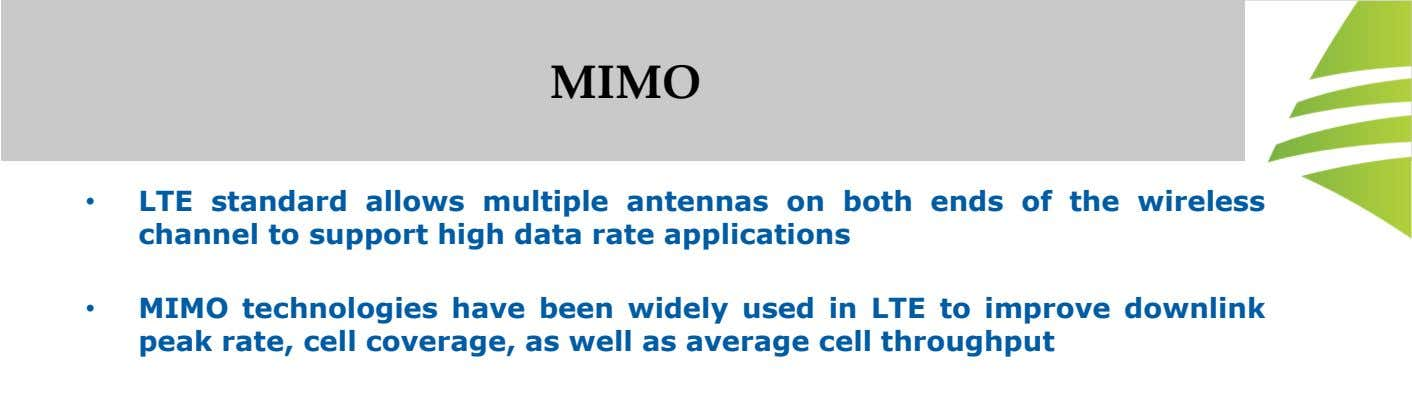 MIMO • LTE standard allows multiple antennas on both ends of the wireless channel to support