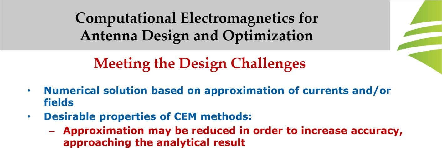 Computational Electromagnetics for Antenna Design and Optimization Meeting the Design Challenges • Numerical solution based on