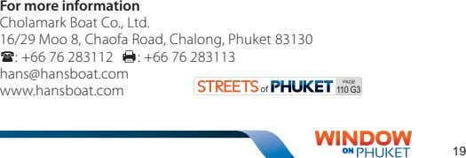 For more information Cholamark Boat Co., Ltd. 16/29 Moo 8, Chaofa Road, Chalong, Phuket 83130