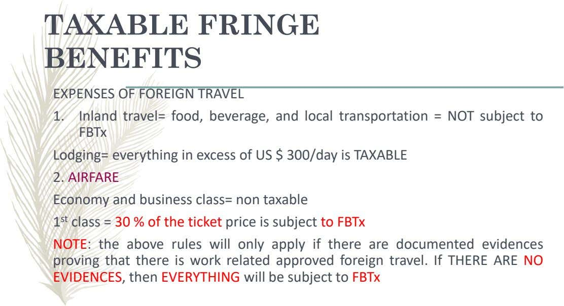 TAXABLE FRINGE BENEFITS EXPENSES OF FOREIGN TRAVEL 1. Inland travel= food, beverage, and local transportation =