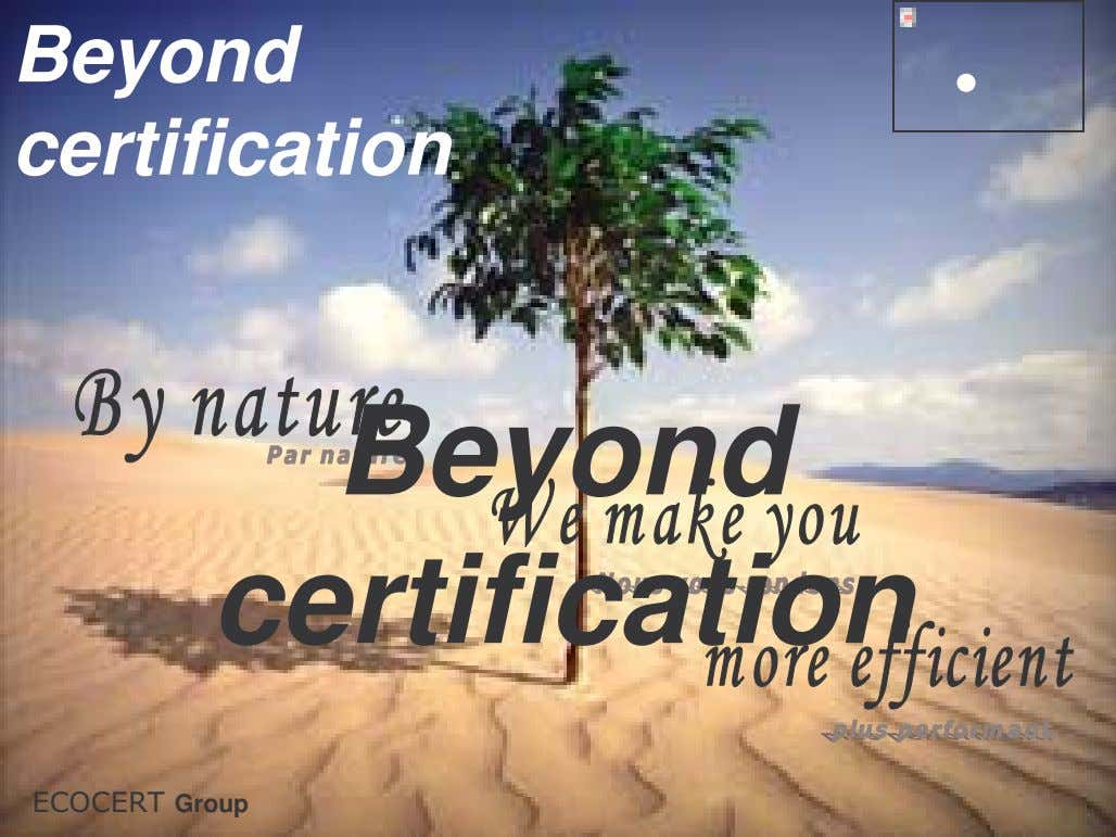 Beyond certification Beyond certification Group ECOCERT Group